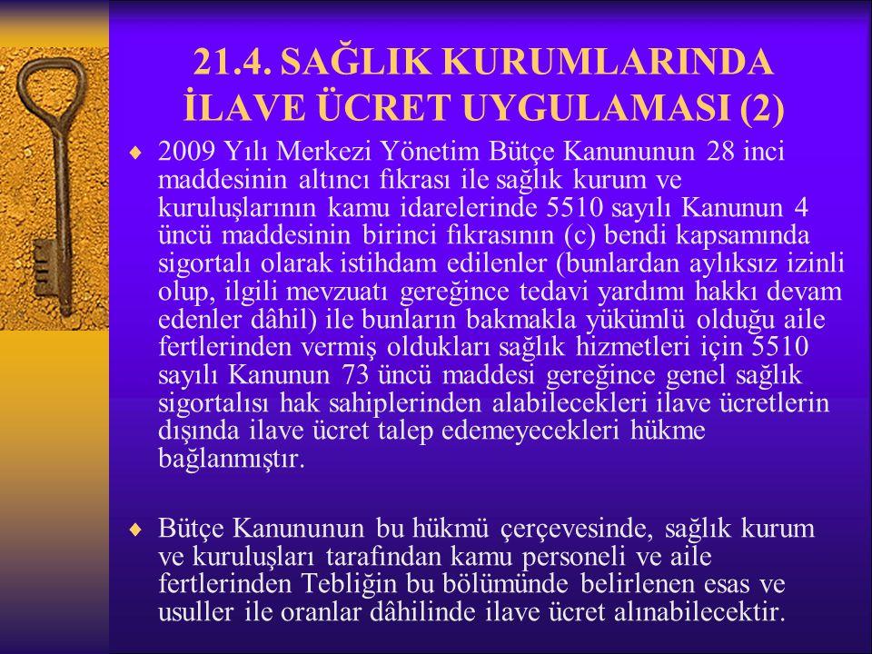 21.4. SAĞLIK KURUMLARINDA İLAVE ÜCRET UYGULAMASI (2)