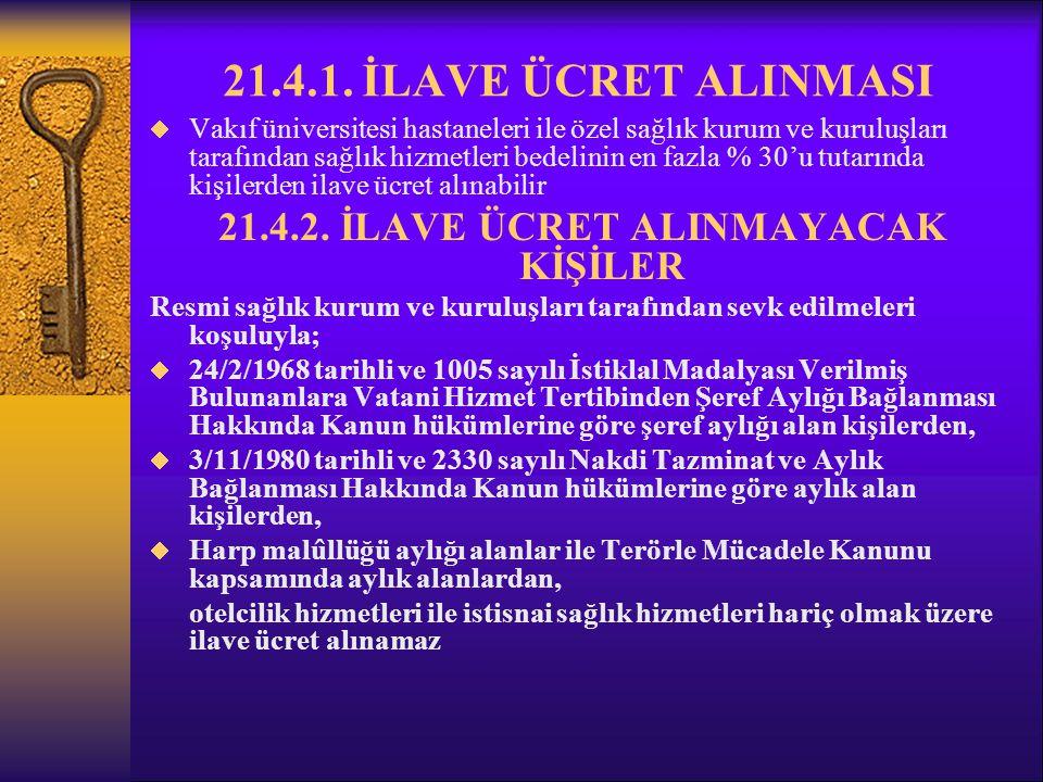 21.4.2. İLAVE ÜCRET ALINMAYACAK KİŞİLER