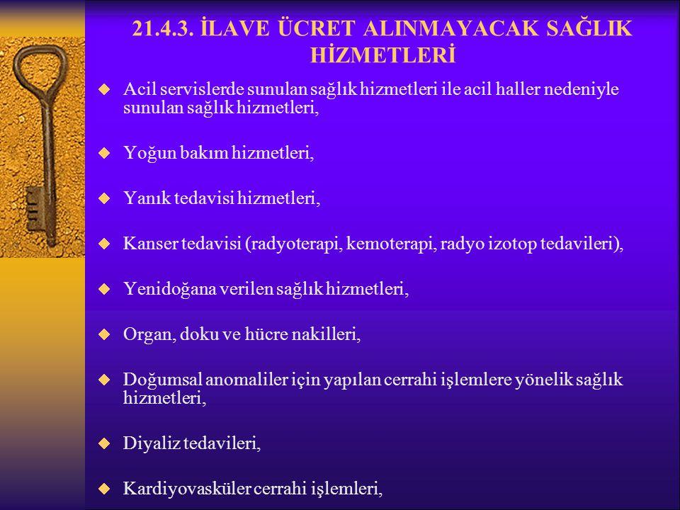 21.4.3. İLAVE ÜCRET ALINMAYACAK SAĞLIK HİZMETLERİ