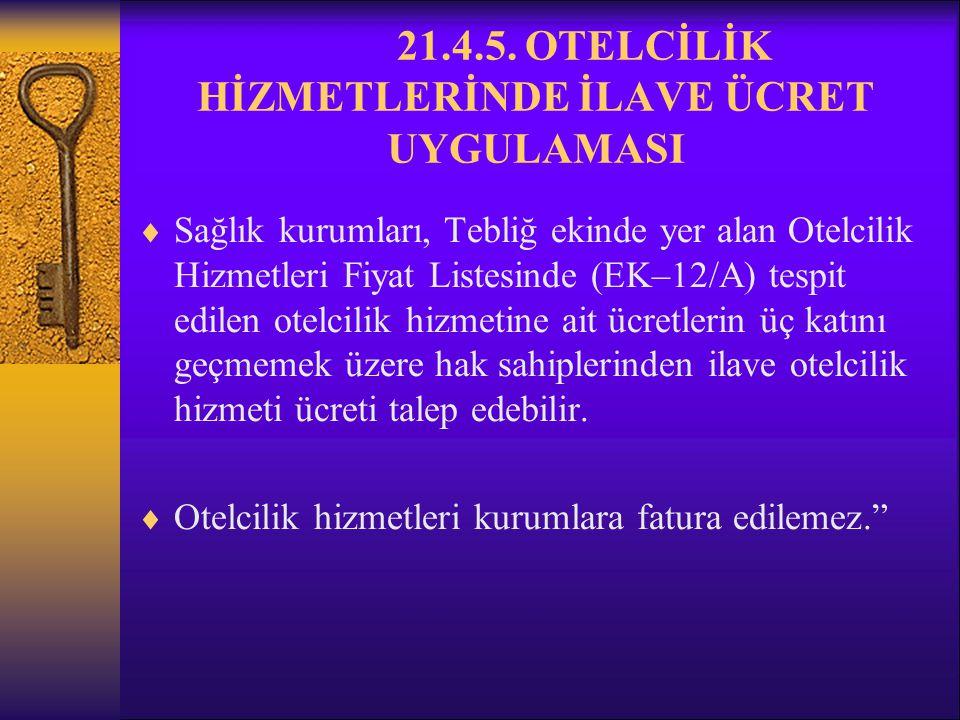 21.4.5. OTELCİLİK HİZMETLERİNDE İLAVE ÜCRET UYGULAMASI