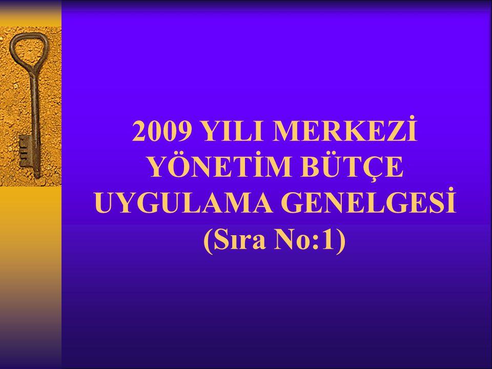 2009 YILI MERKEZİ YÖNETİM BÜTÇE UYGULAMA GENELGESİ (Sıra No:1)