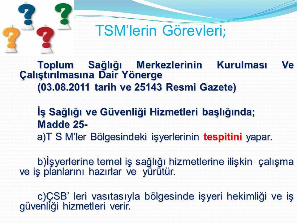 TSM'lerin Görevleri; (03.08.2011 tarih ve 25143 Resmi Gazete)