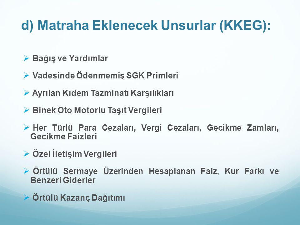 d) Matraha Eklenecek Unsurlar (KKEG):