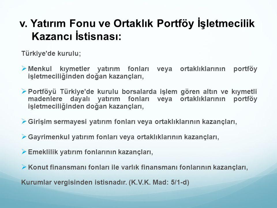 v. Yatırım Fonu ve Ortaklık Portföy İşletmecilik Kazancı İstisnası: