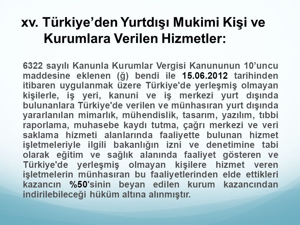 xv. Türkiye'den Yurtdışı Mukimi Kişi ve Kurumlara Verilen Hizmetler: