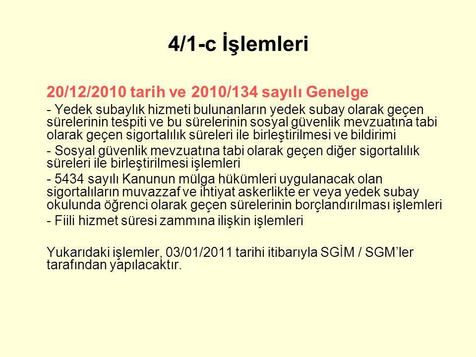 4/1-c İşlemleri 20/12/2010 tarih ve 2010/134 sayılı Genelge.