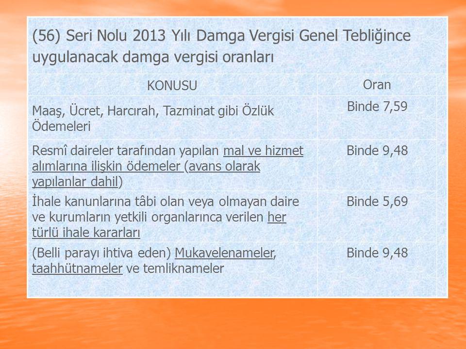 (56) Seri Nolu 2013 Yılı Damga Vergisi Genel Tebliğince uygulanacak damga vergisi oranları