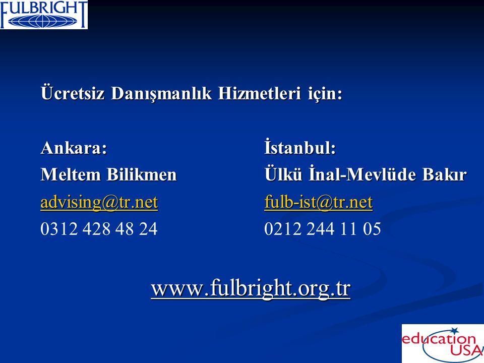 www.fulbright.org.tr Ücretsiz Danışmanlık Hizmetleri için: