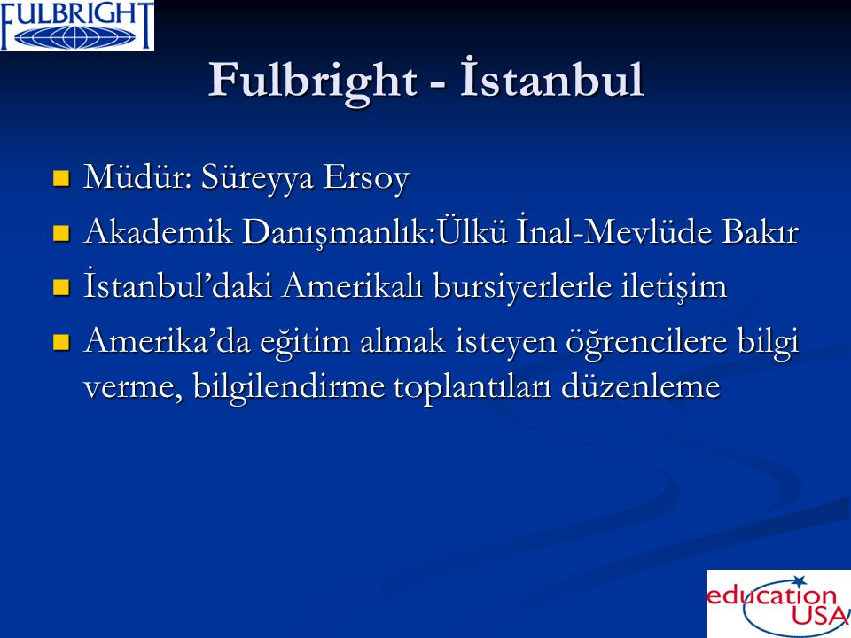 Fulbright - İstanbul Müdür: Süreyya Ersoy
