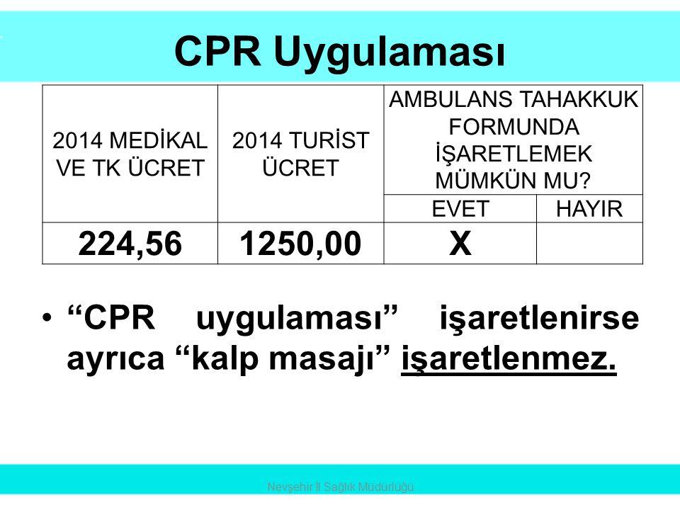 CPR Uygulaması 2014 MEDİKAL VE TK ÜCRET. 2014 TURİST ÜCRET. AMBULANS TAHAKKUK FORMUNDA İŞARETLEMEK MÜMKÜN MU