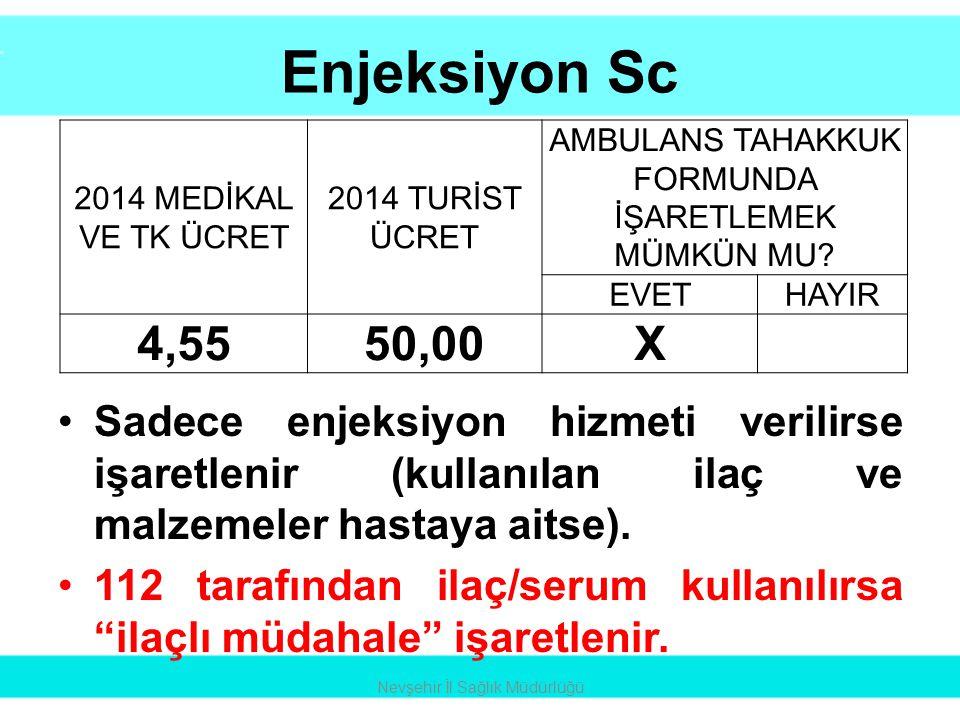 Enjeksiyon Sc 2014 MEDİKAL VE TK ÜCRET. 2014 TURİST ÜCRET. AMBULANS TAHAKKUK FORMUNDA İŞARETLEMEK MÜMKÜN MU