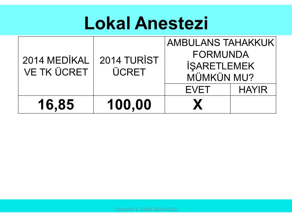 Lokal Anestezi 16,85 100,00 X 2014 MEDİKAL VE TK ÜCRET