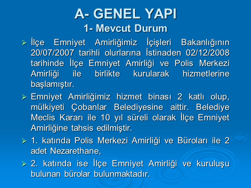 A- GENEL YAPI 1- Mevcut Durum