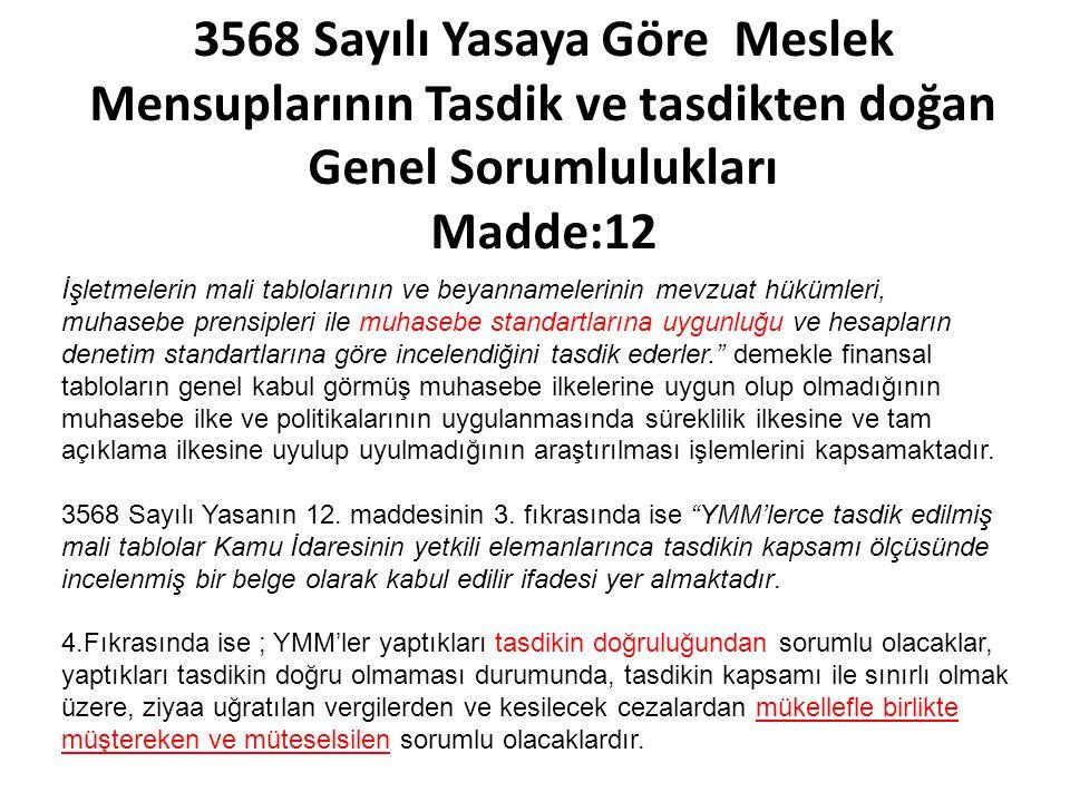 3568 Sayılı Yasaya Göre Meslek Mensuplarının Tasdik ve tasdikten doğan Genel Sorumlulukları Madde:12