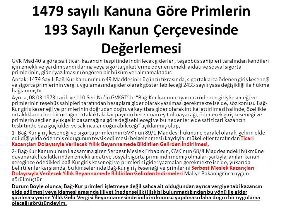1479 sayılı Kanuna Göre Primlerin 193 Sayılı Kanun Çerçevesinde Değerlemesi