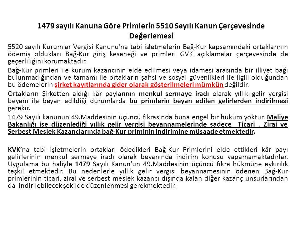 1479 sayılı Kanuna Göre Primlerin 5510 Sayılı Kanun Çerçevesinde Değerlemesi