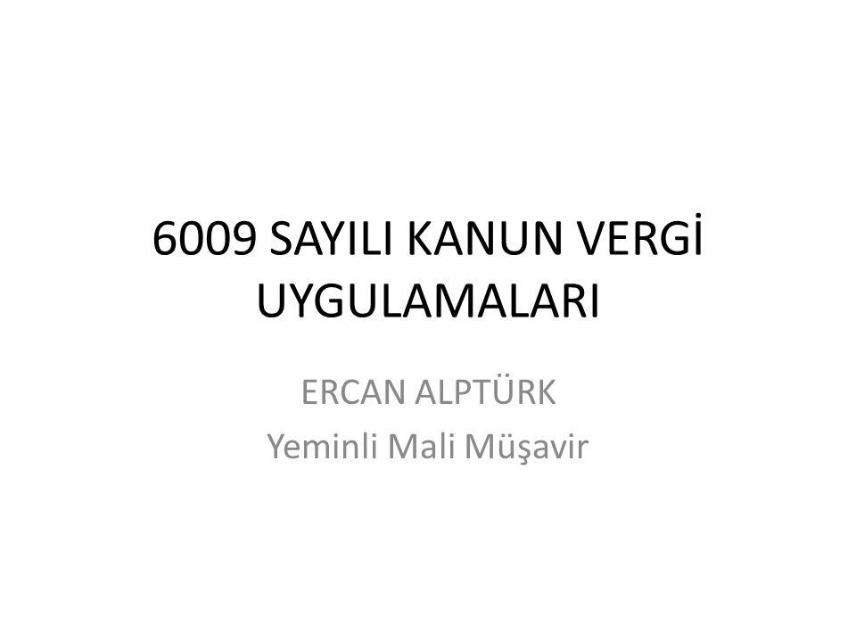 6009 SAYILI KANUN VERGİ UYGULAMALARI
