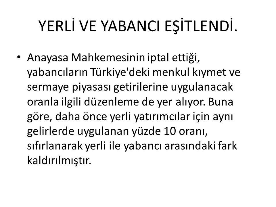 YERLİ VE YABANCI EŞİTLENDİ.