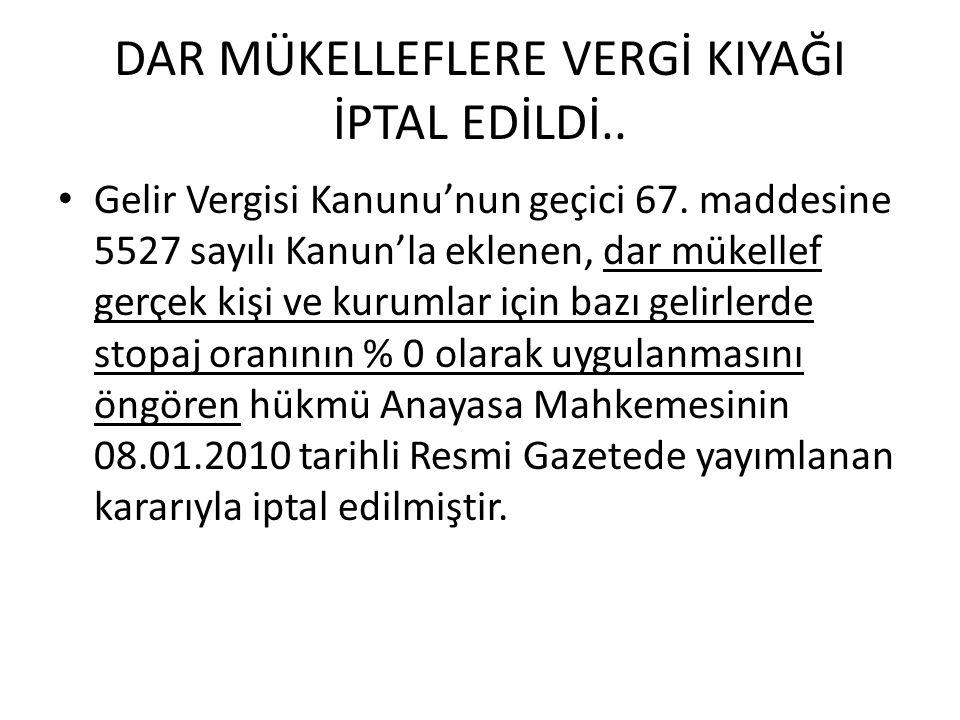 DAR MÜKELLEFLERE VERGİ KIYAĞI İPTAL EDİLDİ..