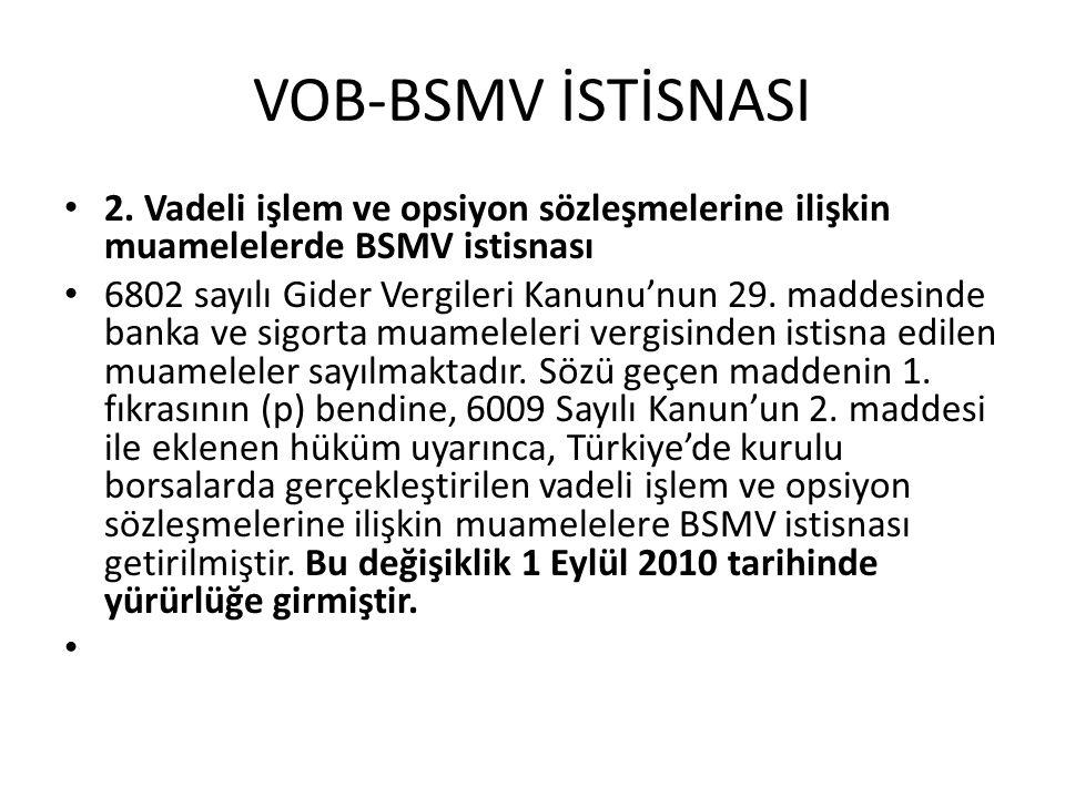 VOB-BSMV İSTİSNASI 2. Vadeli işlem ve opsiyon sözleşmelerine ilişkin muamelelerde BSMV istisnası