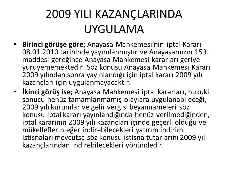 2009 YILI KAZANÇLARINDA UYGULAMA