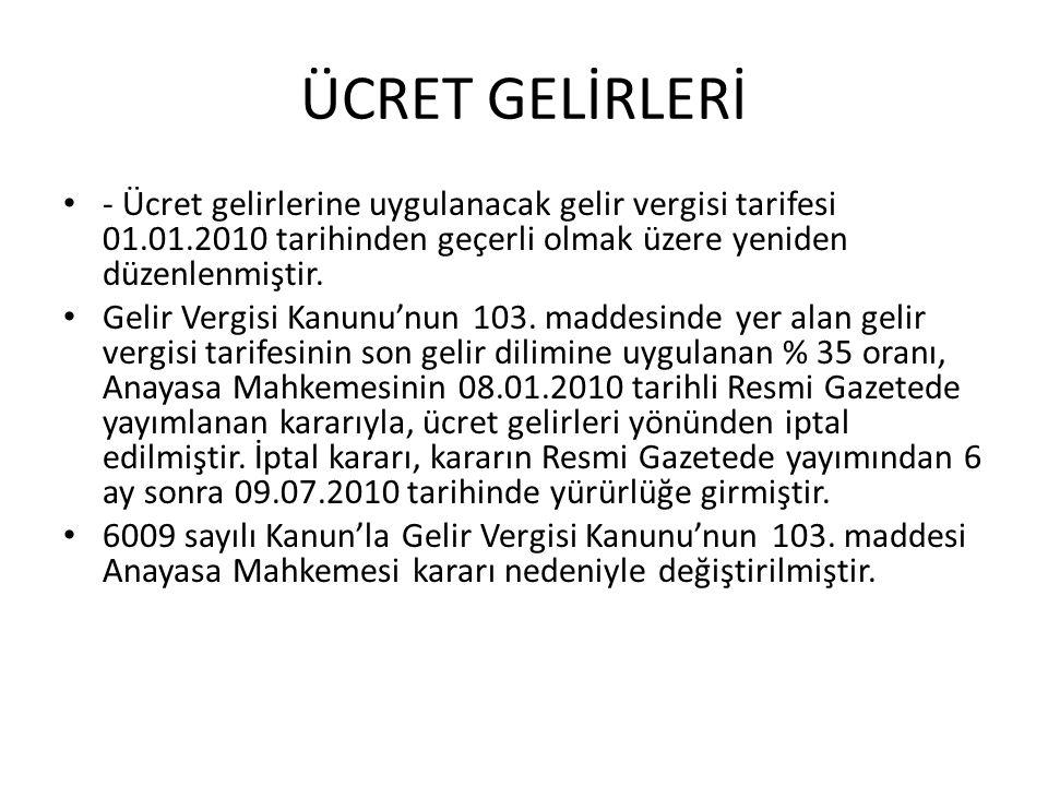 ÜCRET GELİRLERİ - Ücret gelirlerine uygulanacak gelir vergisi tarifesi 01.01.2010 tarihinden geçerli olmak üzere yeniden düzenlenmiştir.