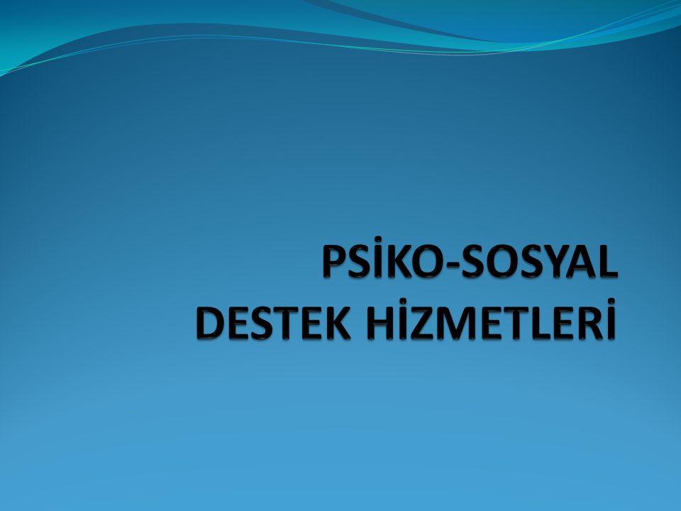 PSİKO-SOSYAL DESTEK HİZMETLERİ