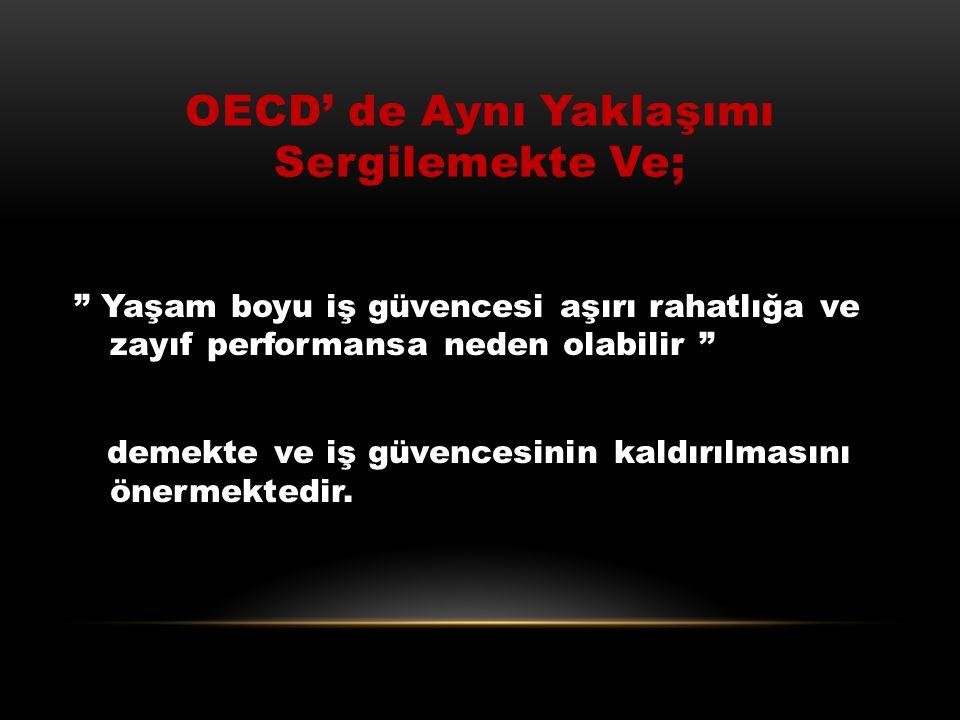 OECD' de Aynı Yaklaşımı Sergilemekte Ve;
