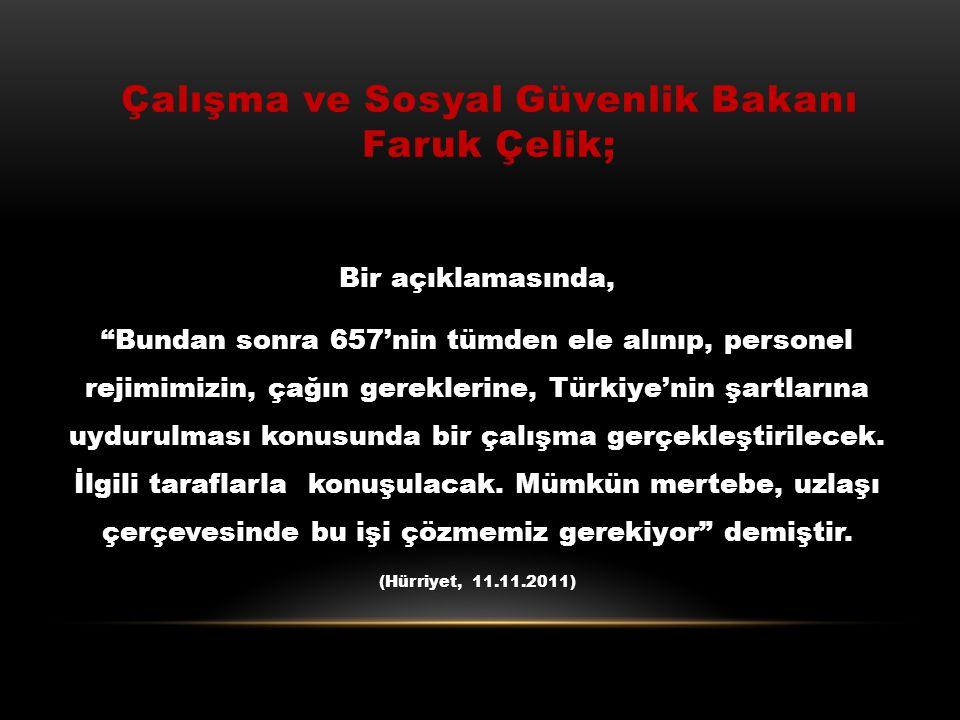 Çalışma ve Sosyal Güvenlik Bakanı Faruk Çelik;