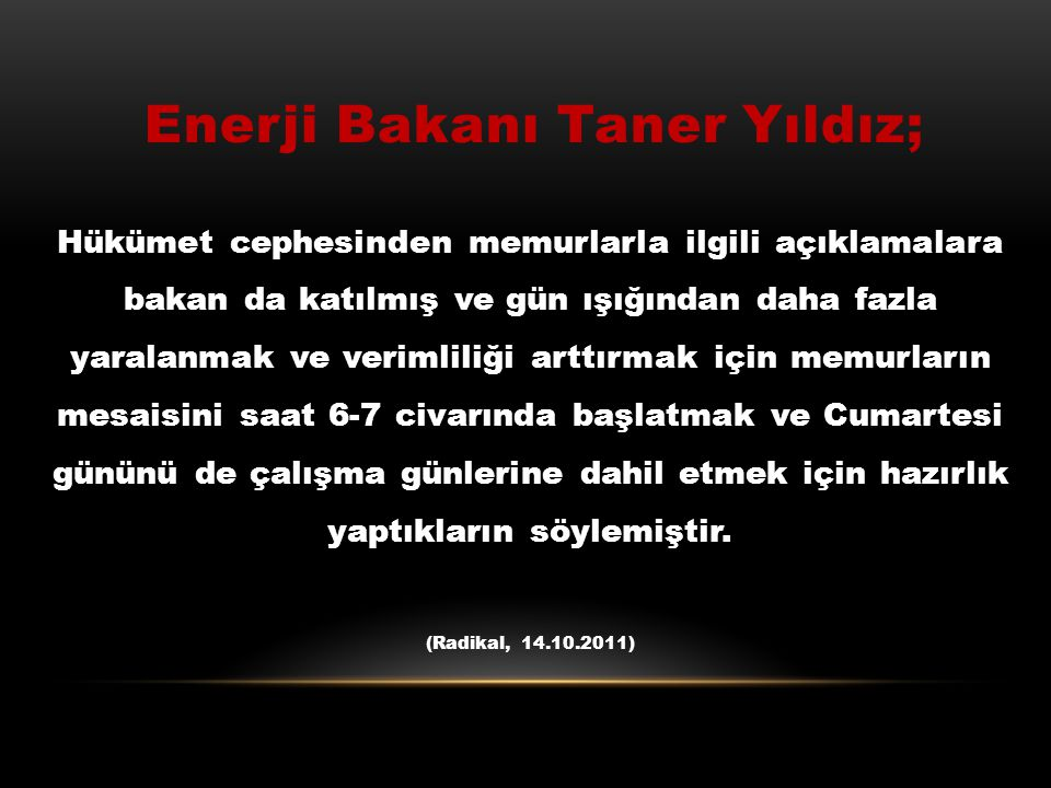Enerji Bakanı Taner Yıldız;
