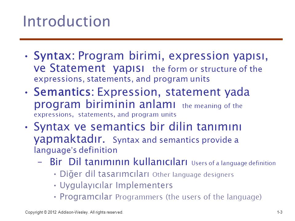 Introduction Syntax: Program birimi, expression yapısı, ve Statement yapısı the form or structure of the expressions, statements, and program units.