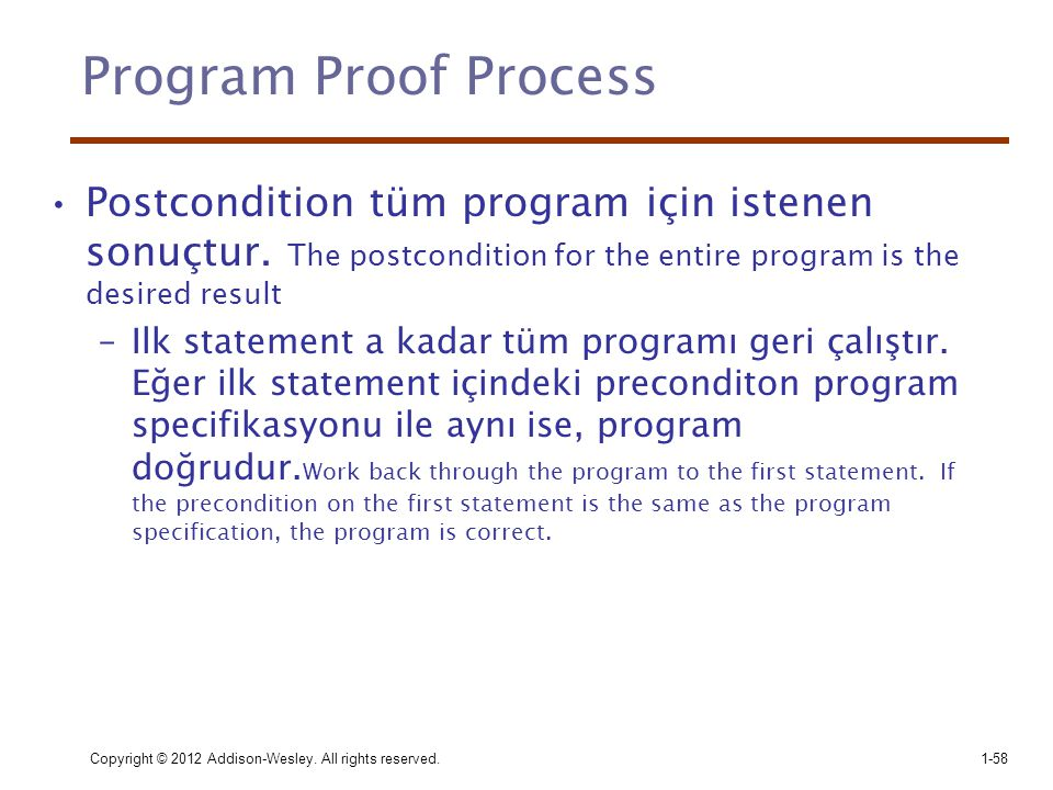 Program Proof Process Postcondition tüm program için istenen sonuçtur. The postcondition for the entire program is the desired result.