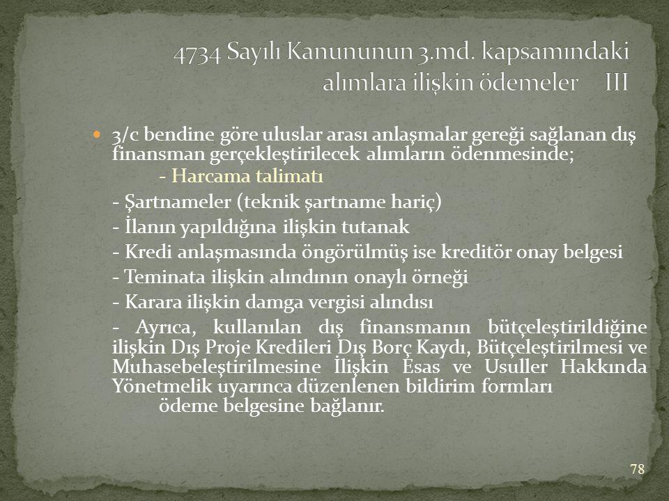 4734 Sayılı Kanununun 3.md. kapsamındaki alımlara ilişkin ödemeler III