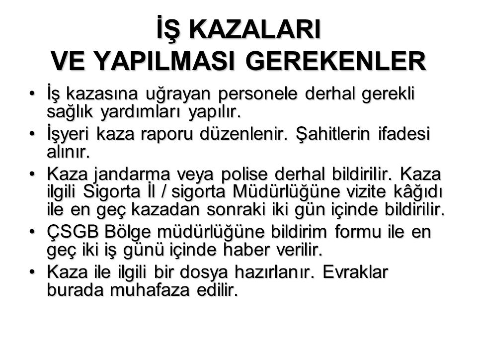 İŞ KAZALARI VE YAPILMASI GEREKENLER