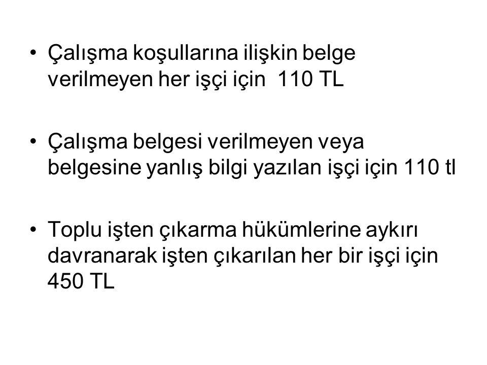 Çalışma koşullarına ilişkin belge verilmeyen her işçi için 110 TL