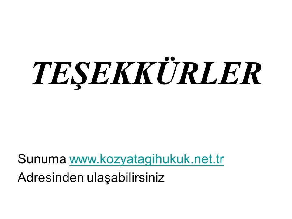 TEŞEKKÜRLER Sunuma www.kozyatagihukuk.net.tr