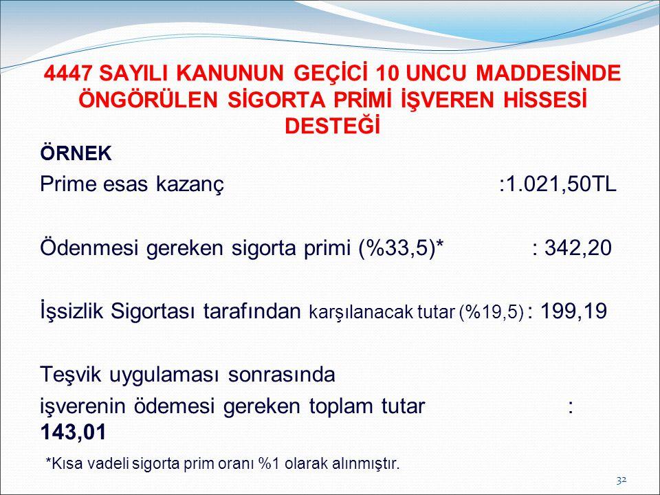 Ödenmesi gereken sigorta primi (%33,5)* : 342,20