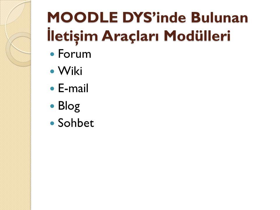 MOODLE DYS'inde Bulunan İletişim Araçları Modülleri