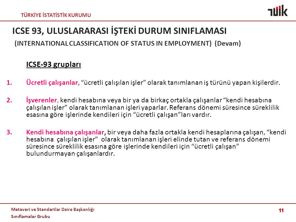 ICSE 93, ULUSLARARASI İŞTEKİ DURUM SINIFLAMASI (INTERNATIONAL CLASSIFICATION OF STATUS IN EMPLOYMENT) (Devam)