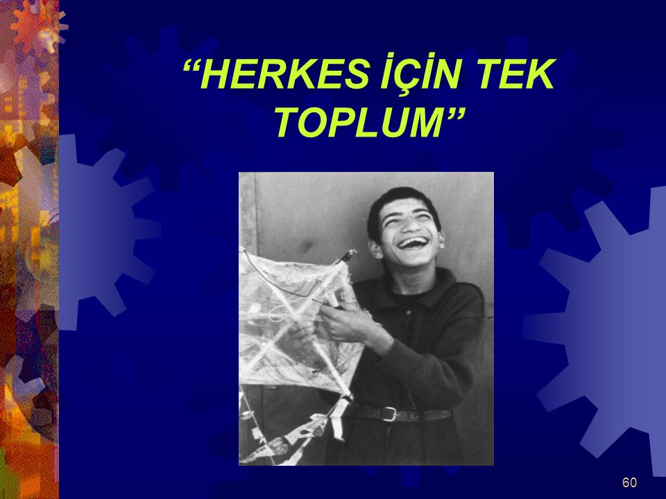 HERKES İÇİN TEK TOPLUM