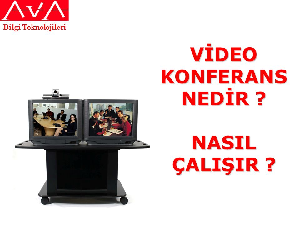 VİDEO KONFERANS NEDİR NASIL ÇALIŞIR