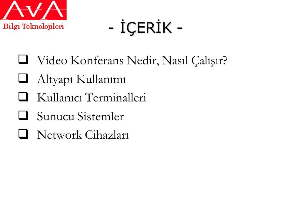 - İÇERİK - Video Konferans Nedir, Nasıl Çalışır Altyapı Kullanımı