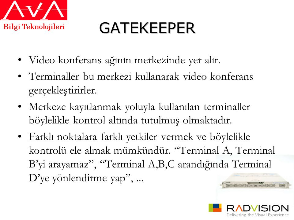 GATEKEEPER Video konferans ağının merkezinde yer alır.