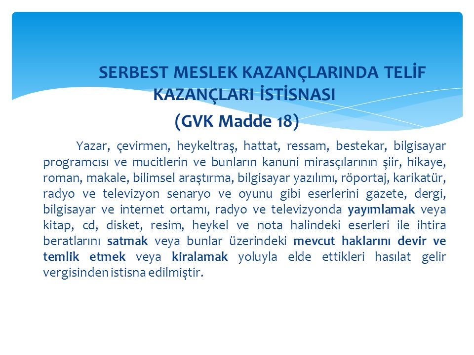SERBEST MESLEK KAZANÇLARINDA TELİF KAZANÇLARI İSTİSNASI