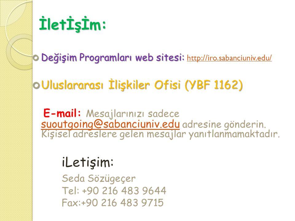 İletİşİm: Değişim Programları web sitesi: http://iro.sabanciuniv.edu/ Uluslararası İlişkiler Ofisi (YBF 1162)