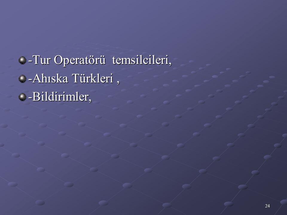 -Tur Operatörü temsilcileri,
