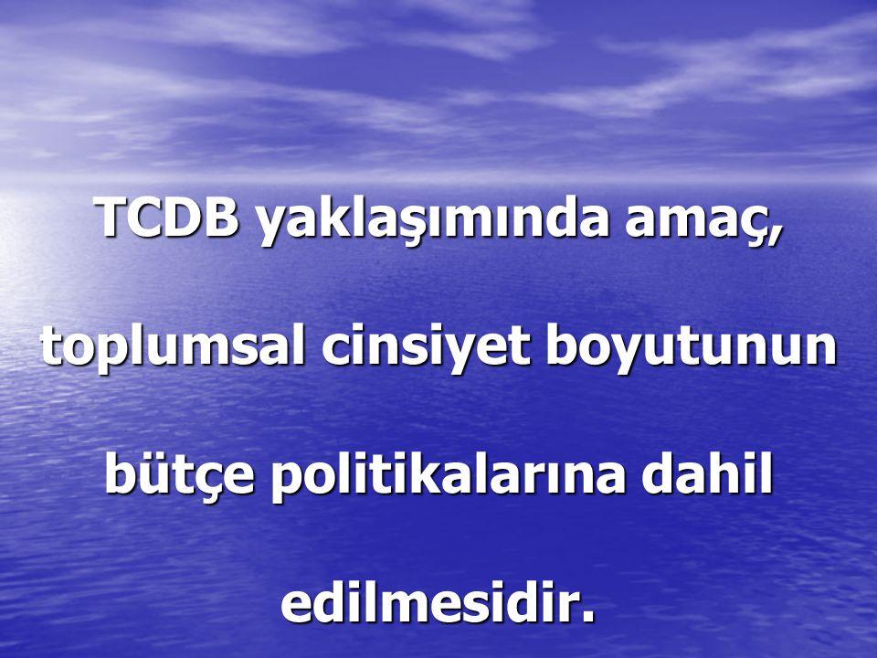 TCDB yaklaşımında amaç, toplumsal cinsiyet boyutunun bütçe politikalarına dahil edilmesidir.
