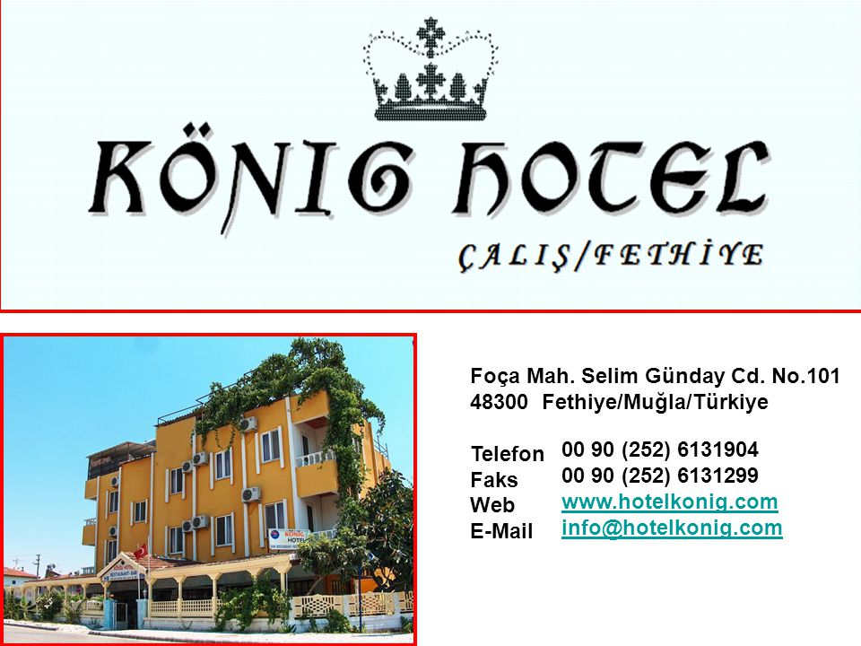 Foça Mah. Selim Günday Cd. No.101 48300 Fethiye/Muğla/Türkiye