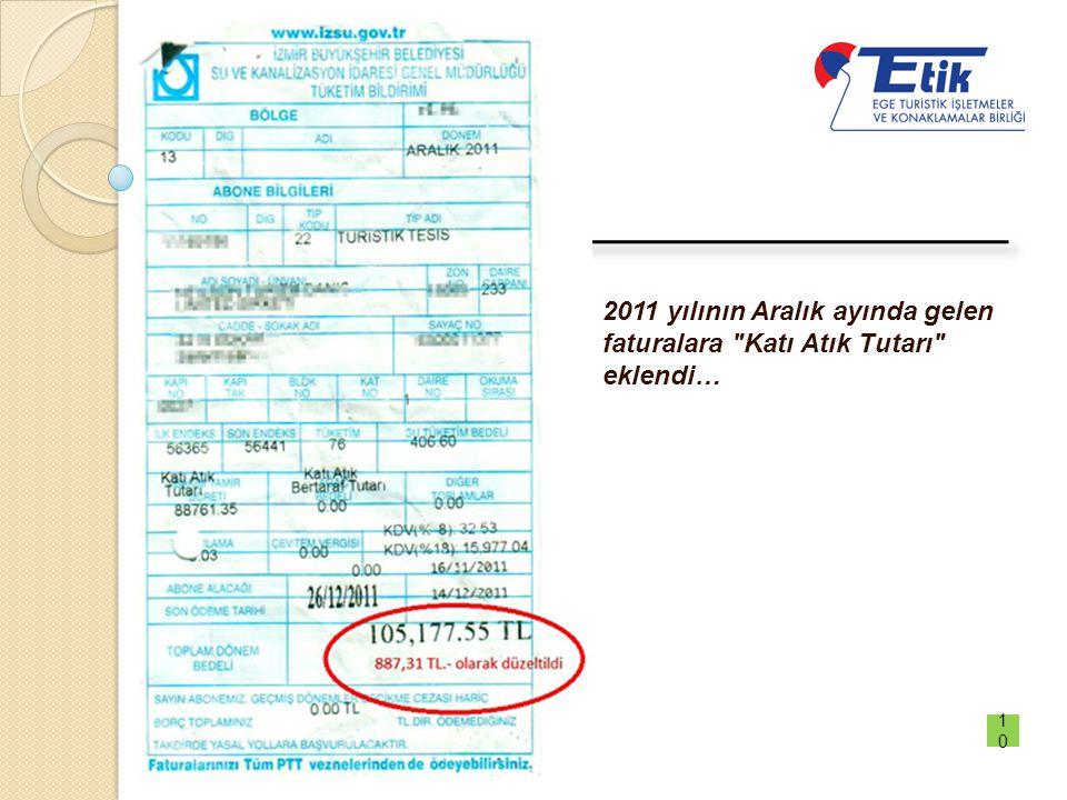 2011 yılının Aralık ayında gelen faturalara Katı Atık Tutarı eklendi…