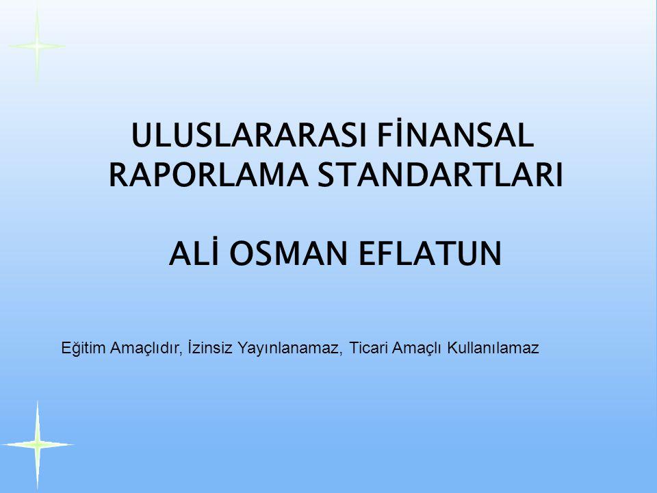ULUSLARARASI FİNANSAL RAPORLAMA STANDARTLARI